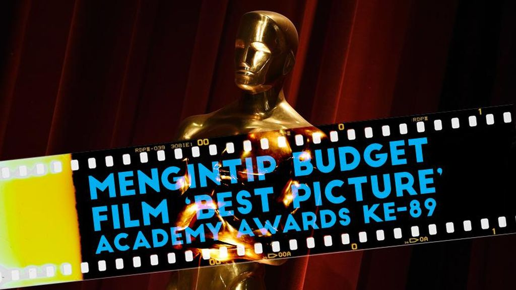 Mengintip Budget Film Best Picture Oscar 2017