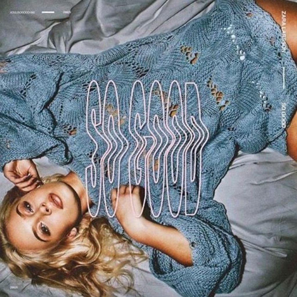 So Good Zara Larsson: Mengalir dan Mudah Didengar
