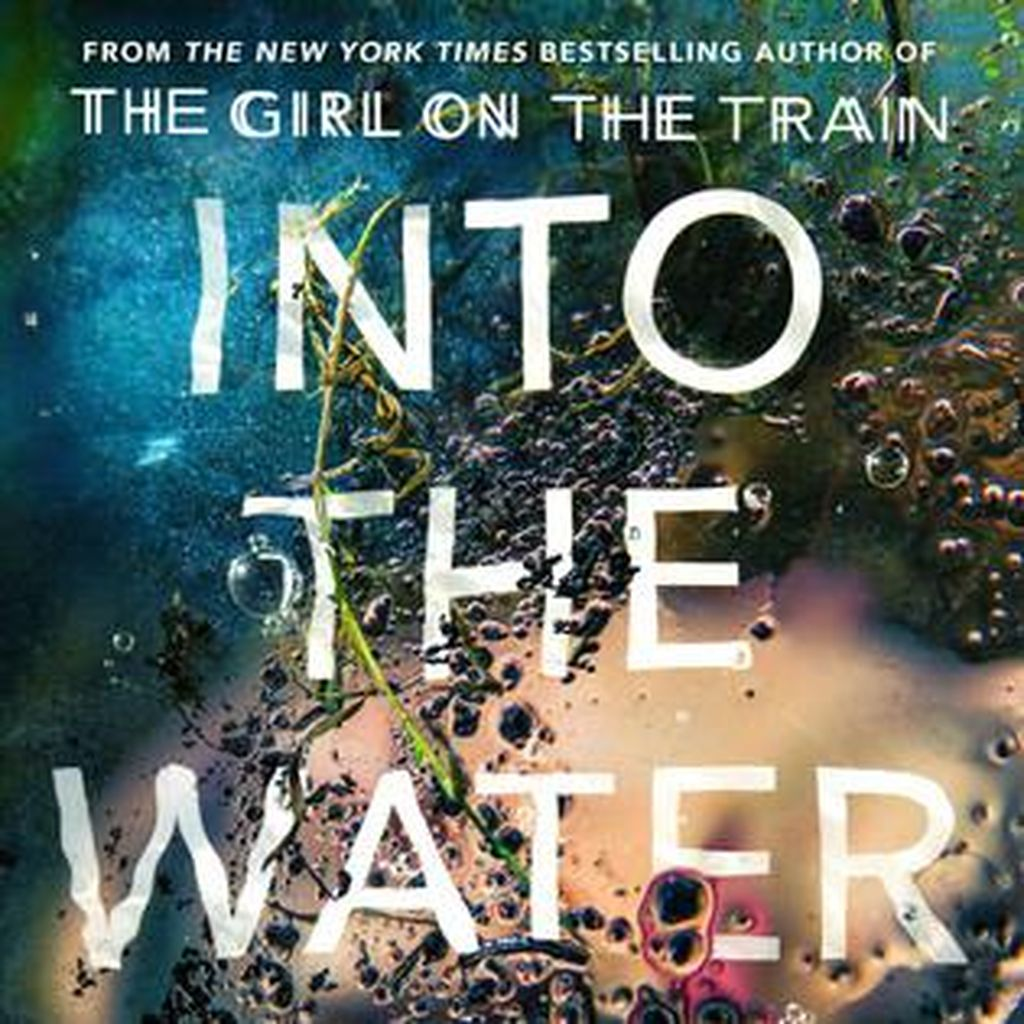 Novel Into The Water Paula Hawkins Dikritik Pembaca