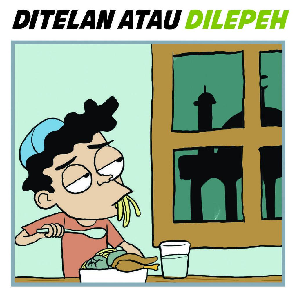 Ditelan Atau Dilepeh