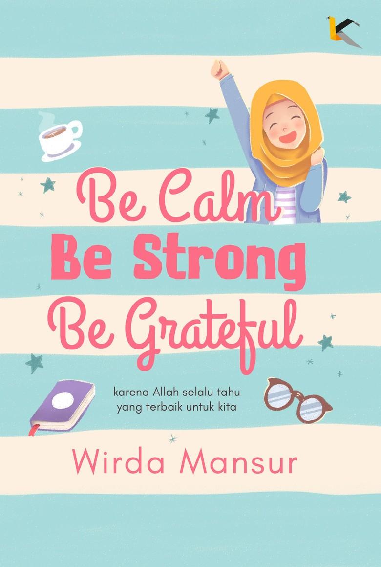 Wirda Mansur akan Rilis Buku Terbaru Be Calm, Be Strong, Be Grateful