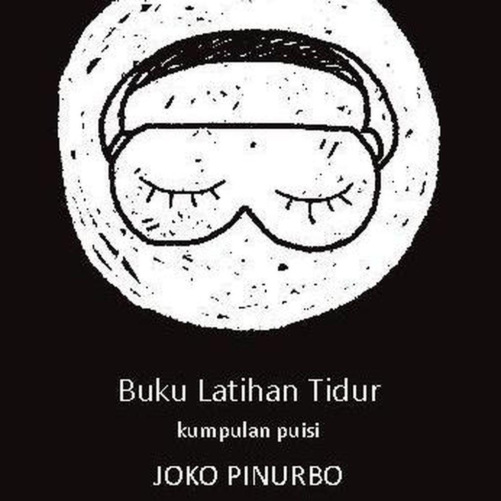 Jenakanya Puisi-puisi Joko Pinurbo dalam Buku Latihan Tidur