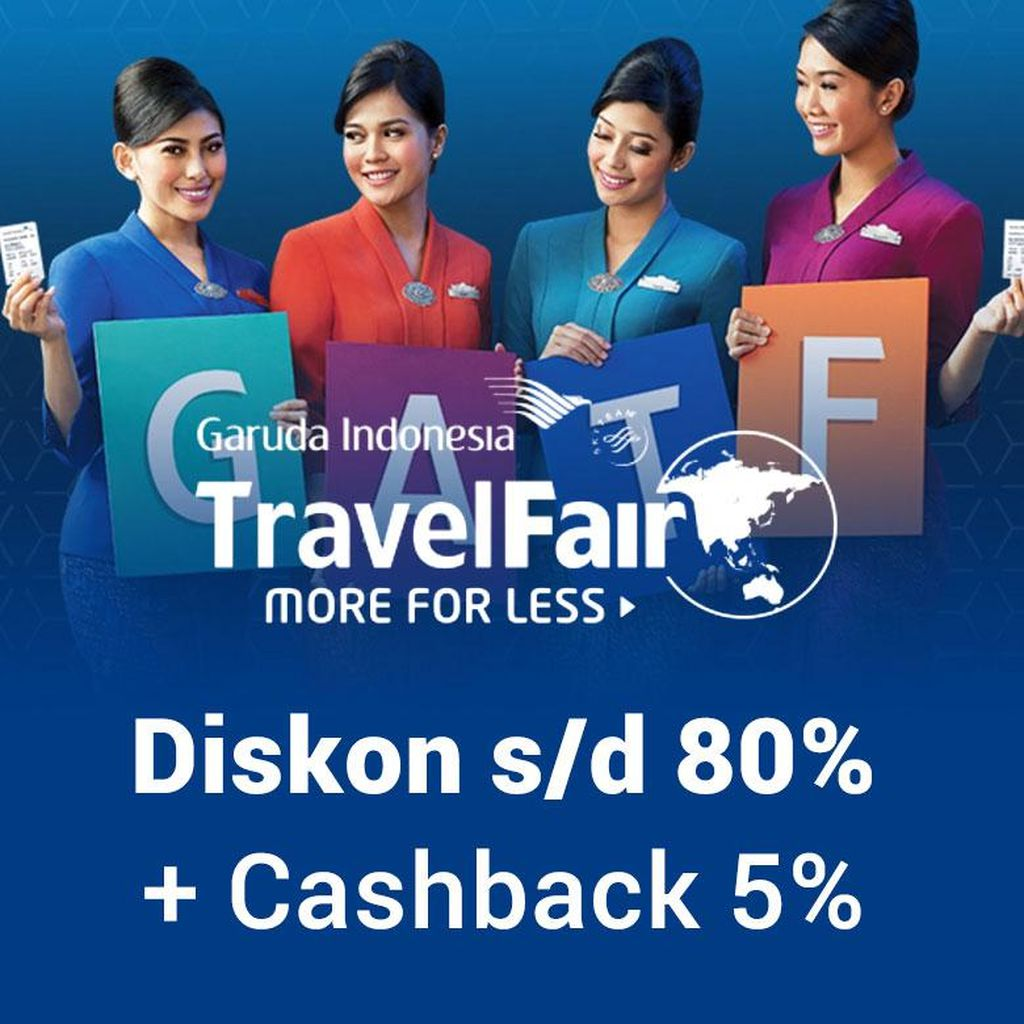 Garuda Travel Fair: Diskon s/d 80% Plus Cashback 5% dari ShopBack