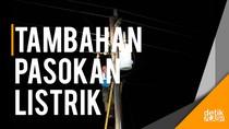 Hore! Jakarta dan Banten Dapat Tambahan Pasokan Listrik