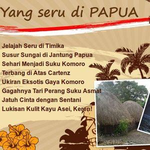 Ayo Wujudkan Mimpi Berpetualang ke Papua!