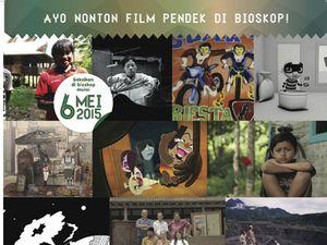 Ayo Nonton Film Pendek di Bioskop!